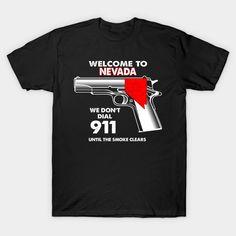 Welcome To Nevada 2nd Amendment Funny Gun Lover Owner T-Shirt  #image #shirt #gift #idea #hot #bestseller