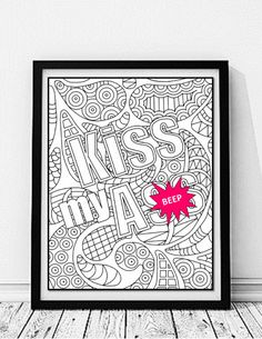 Swear Word Coloring, Curse Word, Cuss Word, Coloring pages, adult colouring, Kiss My Ass Coloring Page