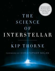 The Science of Interstellar | http://paperloveanddreams.com/book/922167665/the-science-of-interstellar | A journey through the otherworldly science behind Christopher Nolan�s highly anticipated film, Interstellar, from executive producer and theoretical physicist Kip Thorne.Interstellar, from acclaimed filmmaker Christopher Nolan, takes us on a fantastic voyage far beyond our solar system. Yet in The Science of Interstellar, Kip Thorne, the physicist who assisted Nolan on the scientific…