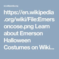 https://en.wikipedia.org/wiki/File:Emersoncose.png  Learn about Emerson Halloween Costumes on Wikipedia.