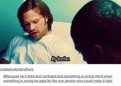 He always needs and calls upon his brother. That honestly hasn't changed in all 10 seasons.