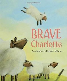 Brave Charlotte -- a young sheep proves she willing to stand out from the herd and, in the process, saves the day