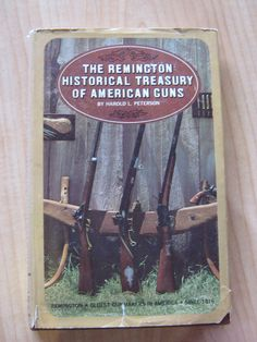 The Remington Historical Treasury of American Guns - Harold L. Peterson - Dust Jacket Included - 1966 - $10
