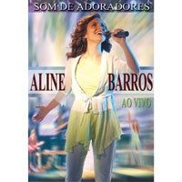 DVD ALINE BARROS - Som de Adoradores