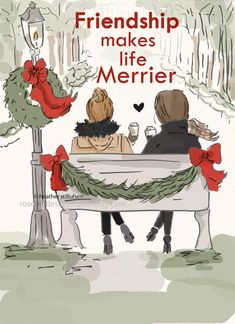 Merry Christmas Quotes : Illustration Description Friendship Makes Life Merrier - Holiday 2015 - Art for Women - Quotes for Women - Art for Women - Christmas And New Year, Christmas Holidays, Christmas Art, Christmas Images, Christmas Sketch, Christmas Clipart, Christmas Items, Christmas 2017, Christmas Shopping