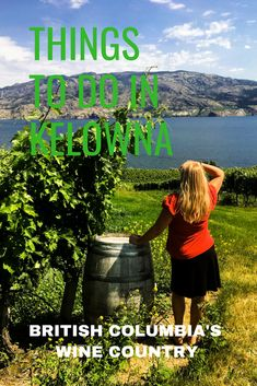 Top Things to do in Kelowna, British Columbia Wine Country - Discover the Pacific Northwest Things To Do In Kelowna, Great Vacation Spots, Canada Destinations, Canadian Travel, Visit Canada, South America Travel, North America, British Columbia, Columbia Country