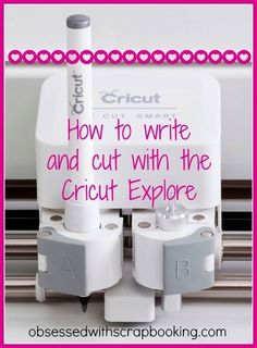 Cricut Explore - How to Write and Cut! by barb.meeker1