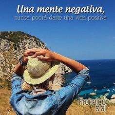 Una mente negativa, nunca podrá darte una vida positiva #FraseDelDíaPronalce