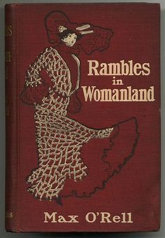 Rambles in Womanland by Max O'Rell, London:. Chatto & Windus. 1903