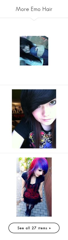 """""""More Emo Hair"""" by eiciscutiepie ❤ liked on Polyvore featuring people, hair, girls, scene girls, scene, scene/emo girls, emo girls, pictures, amber mccrackin and black hair"""