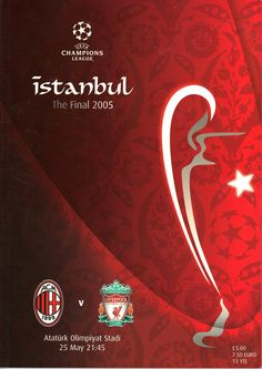 Liverpool 3 AC Milan 3 (3-2 pens) in May 2005 in Istanbul. Programme cover for the Champions League Final.