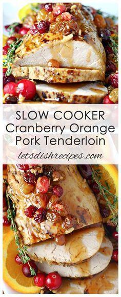 Slow Cooker Cranberry Orange Pork Tenderloin Recipe   Pork tenderloin, slow cooked in a cranberry and orange sauce with golden raisins. The perfect holiday dinner! #pork #SlowCooker #cranberry Slow Cooker Cranberry Orange Pork Tenderloin