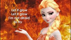 Let it Glow Fire!Elsa (Frozen Let it Go parody)-I TOTALLY LOVE LOVE LOVE these different versions!!!