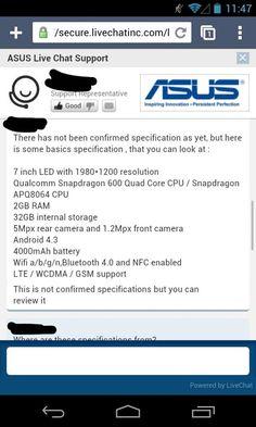 http://gabatek.com/2013/07/02/tecnologia/caracteristicas-nuevo-nexus-7-android-4-3-sale-nuevo-nexus-7/ Conocimos la primera imagen del nuevo Nexus 7 con referencia de ASUS K009. Sin embargo, las especificaciones eran todo un misterio y no se había conocido más sobre este nuevo Tablet hasta ahora.