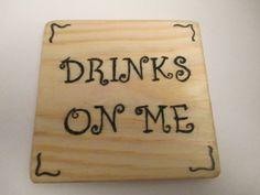Make Memento 'Drinks On Me' Coaster by MakeMemento on Etsy, £7.99