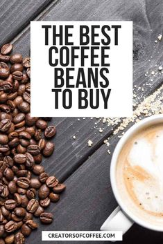 Discover some of the best coffee beans in the world plus the best coffee beans to buy for home. Plus we share our top tips for keeping your coffee beans fresh and what to avoid when buying coffee bean Types Of Coffee Beans, Kinds Of Beans, Coffee Type, Coffee Coffee, Coffee Drinks, Espresso Drinks, Morning Coffee, Coffee Shop, Cappuccino Maker