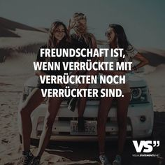 Friendship is when crazy people with crazy people are even crazier - Sprüche & Zitate - Friendship Quotes Images, Bff Quotes, Funny Quotes, Friend Quotes, True Friends, Best Friends, Best Friend Birthday Present, Best Friend Texts, Quotes About Everything