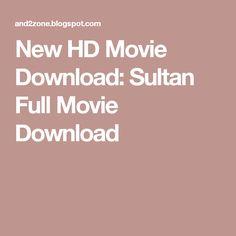 New HD Movie Download: Sultan Full Movie Download