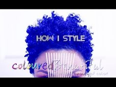 NATURAL HAIR: HOW I STYLE + COLOR RESULTS - YouTube
