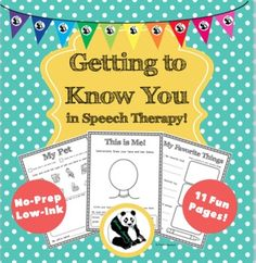 Getting to Know You in Speech TherapyUpdated July 2016 (new pages added!)No Prep, Low Ink, Print