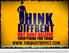DON'T BELIEVE EVERYTHING YOU THINK - WWW.THEQUOTEPOST.COM