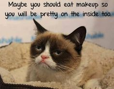 Maybe you should eat makeup