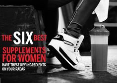 The Six Best Workout Supplements for Women. I found this SUPER helpful!