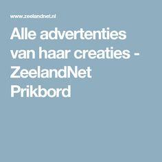 Alle advertenties van haar creaties - ZeelandNet Prikbord