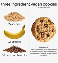 Three ingredient healthy vegan cookies ✨ Simply mash bananas in a bowl, mix with 2 cups of oats, and cup of chocolate chips! Roll into 12 cookies on a baking tray and stick in the oven for 10 minutes at and voila ! Cookies for everyone 🍪 Healthy Vegan Cookies, Healthy Sweets, Healthy Baking, Healthy Snacks, Healthy Cookie Dough, Dinner Healthy, Vegan Baking, Healthy Nutrition, Healthy Dessert Recipes