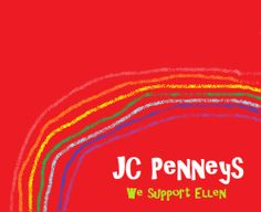 Millions For Ellen! JC Penneys has decided to revamp their image. They decided to make a new streamlined logo, redo their website and hired Ellen Degeneres as their...