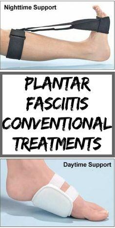 Plantar Fasciitis Conventional Treatments #Plantarfasciitis