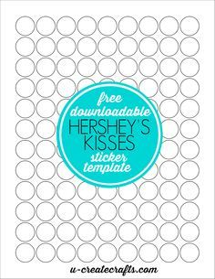 Free template to cut out stickers for the bottom of Hershey Kisses....great idea for party favors or gifts!