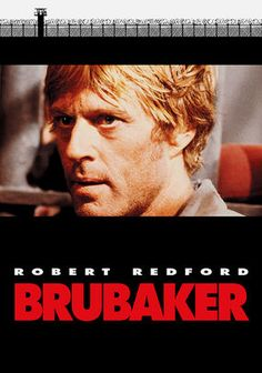 Brubaker - 1980 - Brubaker tells the story of Henry Brubaker (Robert Redford), a reform prison warden who starts off his new assignment at Wakefield prison in rural Arkanasas by posing as a convict so he can learn about the institution and understand its challenges.