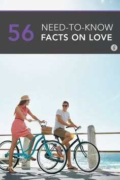 56 Things You Didn't Know About Sex, Love, and Relationships