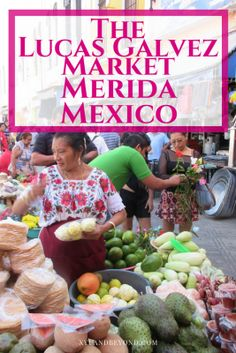 The Lucas Galvez market Merida