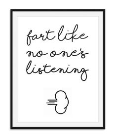 Fart like - toiletposter Fart like no one's listening. A nice toilet poster that will get a nice pla Bathroom Rules, Bathroom Humor, Bathroom Art, Toilet Quotes, Funny Toilet Signs, Photo Shelf, Boy Bath, Relaxing Bathroom, Pastel Room