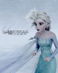 So I'm kinda tired of seeing Elsa everywhere I turn, but I love this quote.