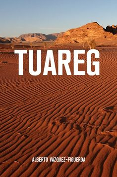 EL LIBRO DEL DÍA      Tuareg, de Alberto Vazquez- Figueroa.  http://www.quelibroleo.com/tuareg 28-8-2012
