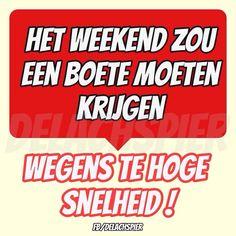Het weekend zou een boete moeten krijgen Wegens te hoge snelheid!