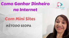 Como Ganhar Dinheiro na Internet Com Mini Sites - Método Seopa | Teresa ...