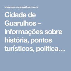 Cidade de Guarulhos – informações sobre história, pontos turísticos, politica…