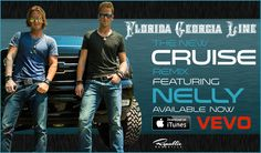 """Florida Georgia Line's """"Cruise"""" feat. Nelly- Available on iTunes now!"""
