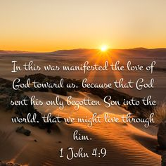 1 John In this was manifested the love of God toward us, because that God sent his only begotten Son into the world, that we might live through him. Great Bible Verses, Scripture Quotes, Bible Scriptures, Bible Translations, Blessed Mother Mary, Begotten Son, Women Of Faith, Faith Prayer, God Jesus