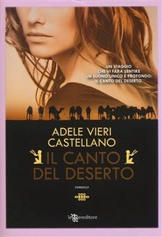 Romance and Fantasy for Cosmopolitan Girls: IL CANTO DEL DESERTO – ADELE VIERI CASTELLANO