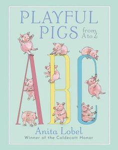 Playful Pigs from A to Z by Anita Lobel. Twenty-six playful pigs wake in their pen ready for an adventure. They trot down a country road and discover a field full of surprises! New Children's Books, Used Books, Z Book, Ya Novels, Children's Picture Books, Chapter Books, Book Recommendations, How To Fall Asleep, Childrens Books
