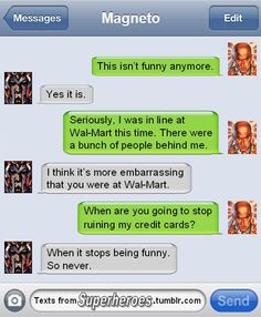 Texts from superheroes. Magneto deactivates the professor's credit cards.