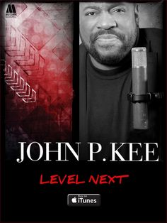 "Get the new Album ""Level Next"" by John P Kee in stores/online now! Download here from iTunes! / #GospelMusic Gospel Music #BGePromotions #KingdomMusic #LevelNext"