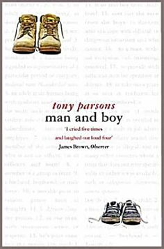 Man and Boy, Tony Parsons. August 2012