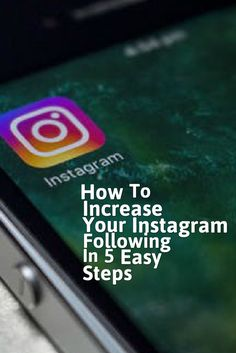 How to Increase Your Instagram Followers In 5 Easy Steps. Seo, Blog, Blogging, Blogger, Instagram