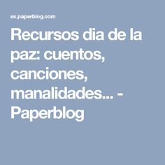 Recursos dia de la paz: cuentos, canciones, manalidades... - Paperblog Cakes, Chocolate, Fitness, One Day, Short Stories, Songs, Costumes, Crafts, Activities